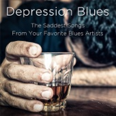 Depression Blues: The Saddest Songs from Your Favorite Blues Artists Including Muddy Waters, John Lee Hooker, Sunnyland Slim, Lightnin' Hopkins, Guitar Slim, Earl Hooker, Lefty Dizz, Ma Rainey, And Mighty Joe Young