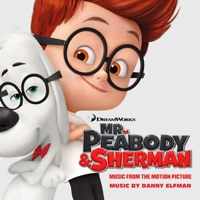 Mr. Peabody & Sherman (Music From the Motion Picture)