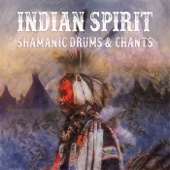 Indian Spirit: Shamanic Drums & Chants – Native American Tribal Music for Meditation, Dream, Ecstasy, Healing, Relax, Sleep, Trance, Wellness