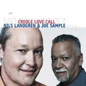 Creole Love Call - Joe Sample & Nils Landgren