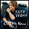 Call My Name / Thank You Message - Single, Keith Urban