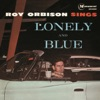 Sings Lonely and Blue, Roy Orbison