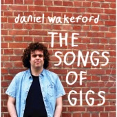 The Songs of Gigs - Daniel Wakeford