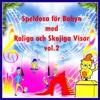 SPELDOSA för BABYN, med Roliga & Skojiga Visor, vol.2