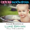 Lullaby Renditions of Luke Bryan - Kill the Lights