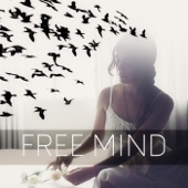 Free Mind – Relaxing New Age Music Therapy for Mindfulness Meditation, Stress Relief & Well Being with Nature Sounds