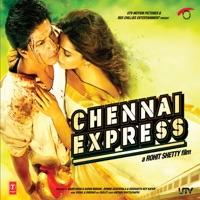 Chennai Express (Original Motion Picture Soundtrack) - Vishal Dadlani & Hamsika Iyer