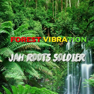 Forest Vibration – Single – Jah Roots Soldier