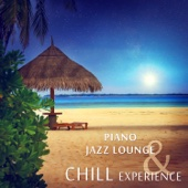 Piano Jazz Lounge & Chill Experience: Instrumental Ambient Jazz Relaxation, Good Mood, Calming Background Piano, Easy Listening