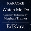 Watch Me Do (Originally Performed by MeghanTrainor) [Karaoke No Guide Melody Version] - Single