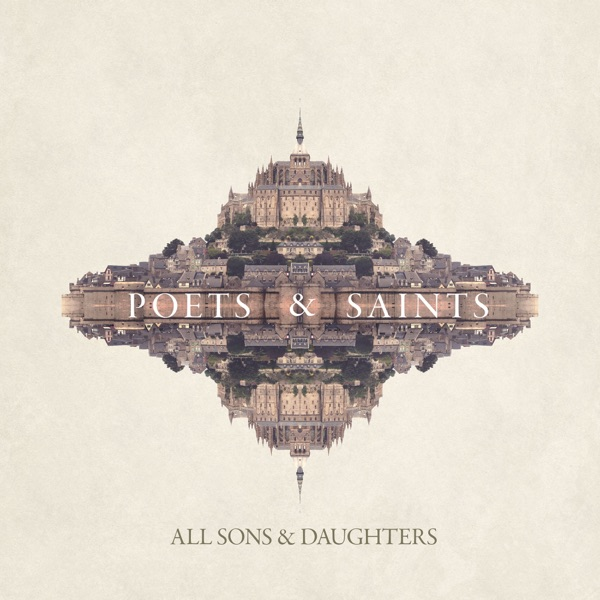 All Sons & Daughters – Poets & Saints (2016) [iTunes Plus AAC M4A]