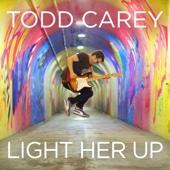 Todd Carey - Light Her Up artwork