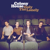 Only the Lonely - Colony House Cover Art