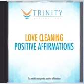 Love Cleaning Present Affirmations