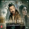 Madras Cafe Title Theme