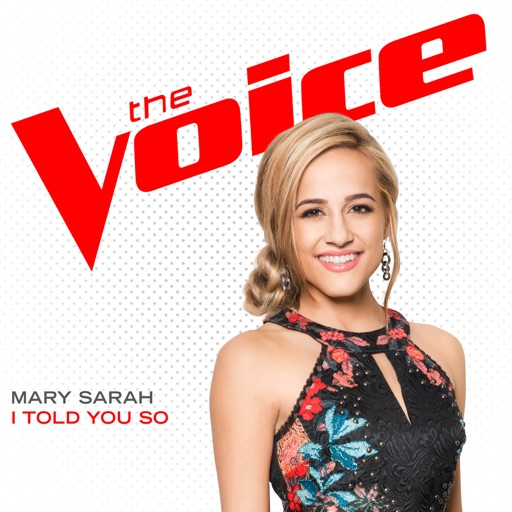 I Told You So (The Voice Performance) - Mary Sarah