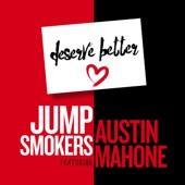Deserve Better (feat. Austin Mahone) - Single