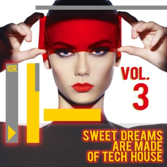 Sweet Dreams Are Made of Tech House, Vol. 3 – Various Artists