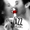 Relaxing Sounds & Sexy Jazz Music: Chill and Love Instumental Sexy Songs, Erotic Guitar & Sax & Piano, Sensual Lounge Music, Smooth Jazz Atmosphere - Sexual Music Collection, Sexual Music Collection