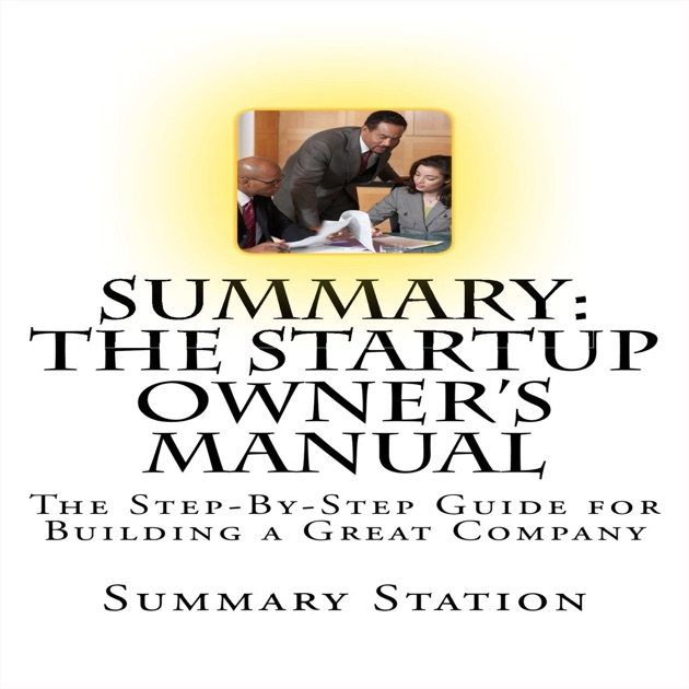 Summary the startup owner 39 s manual the step by step for Build a house step by step guide