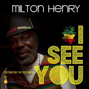 I See You (feat. Skyee Barnes and Wackies Music) – Single – Milton Henry