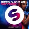 Tujamo ft. Inaya Day - Keep Pushin'