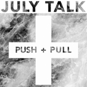 July Talk - Push + Pull artwork