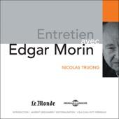 Entretien avec Edgar Morin - Edgar Morin & Nicolas Truong