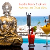 Buddha Beach Cocktails: Mykonos and Ibiza Vibes