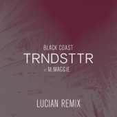 [Download] Trndsttr (feat. M.Maggie) [Lucian Remix] MP3