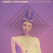 Stay with Me (feat. Ayah Marar)