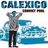 Convict Pool - EP, Calexico
