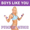 Boys Like You (Workout Mix) [Who Is Fancy Cover] - Single