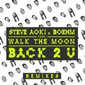 Back 2 U (feat. Walk the Moon) [Remixes] - EP