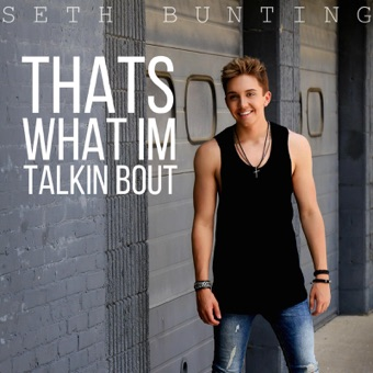 That's What I'm Talkin About – Single – Seth Bunting