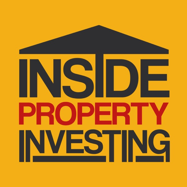 The Inside Property Investing Podcast | Interviewing Inspiring & Successful Property Investors