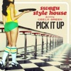 Pick It Up (feat. CeeLo Green) - Single, Swagu Style House