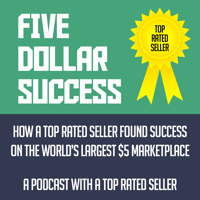 Podcast cover art for Five Dollar Success: How A Top Rated Seller Finds Success On The $5 Marketplace