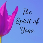 The Spirit of Yoga - Binaural Beats Brain Waves Isochronic Tones Brain Wave Entrainment
