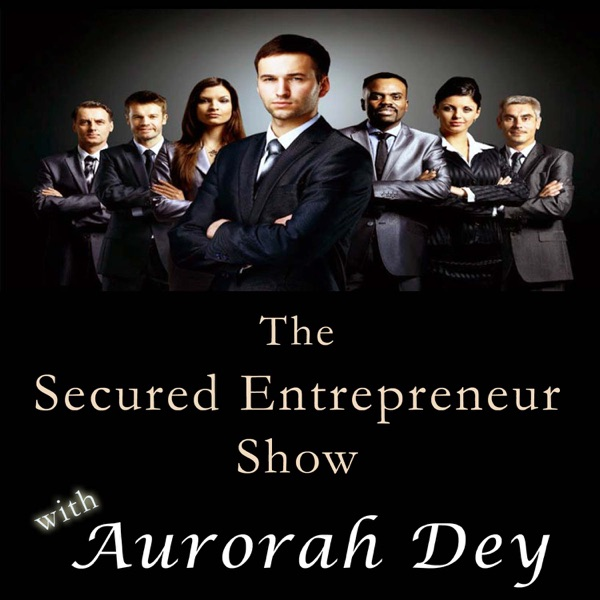 The Secured Entrepreneur Show