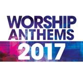 Worship Anthems 2017 (Live)