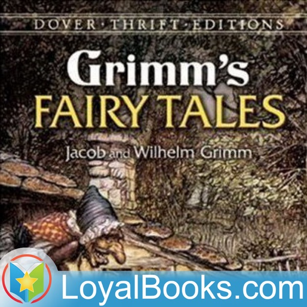 Grimms' Fairy Tales by Jacob & Wilhelm Grimm
