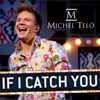 If I Catch You - EP, Michel Teló