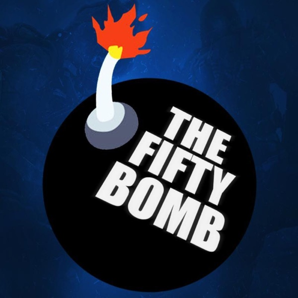 The Fifty Bomb Podcast