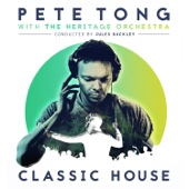 Classic House - Pete Tong, The Heritage Orchestra & Jules Buckley