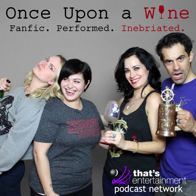 Once Upon a Wine - Fanfic  Performed  Inebriated  by That's