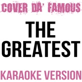Download Cover da' Famous - The Greatest (Originally Performed by Sia) [Karaoke Instrumental]