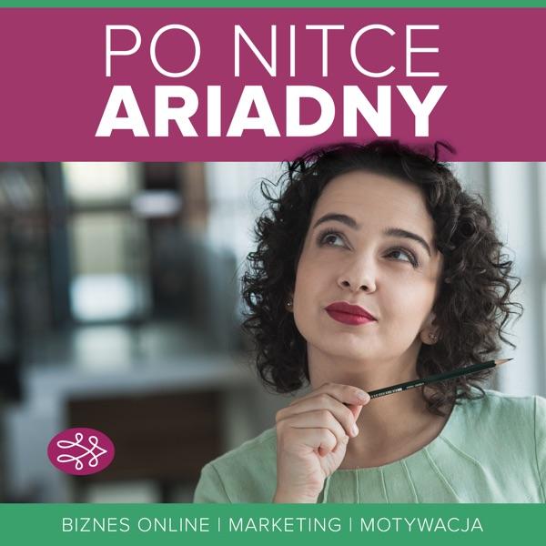 Po Nitce Ariadny | Biznes Online | Marketing Internetowy | Marka Osobista | Motywacja