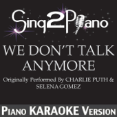 [Download] We Don't Talk Anymore (Originally Performed by Charlie Puth & Selena Gomez) [Piano Karaoke Version] MP3
