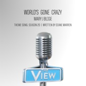 "World's Gone Crazy (""The View"" Theme Song: Season 20) - Single"